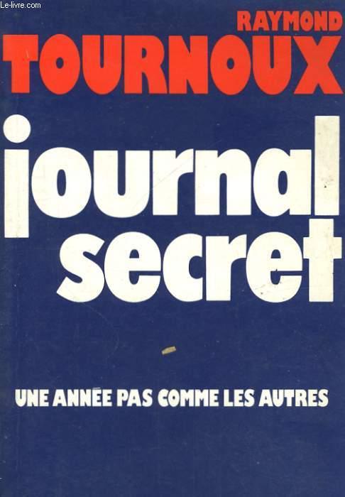 JOURNAL SECRET, UNE ANNEE PAS COMME LES AUTRES