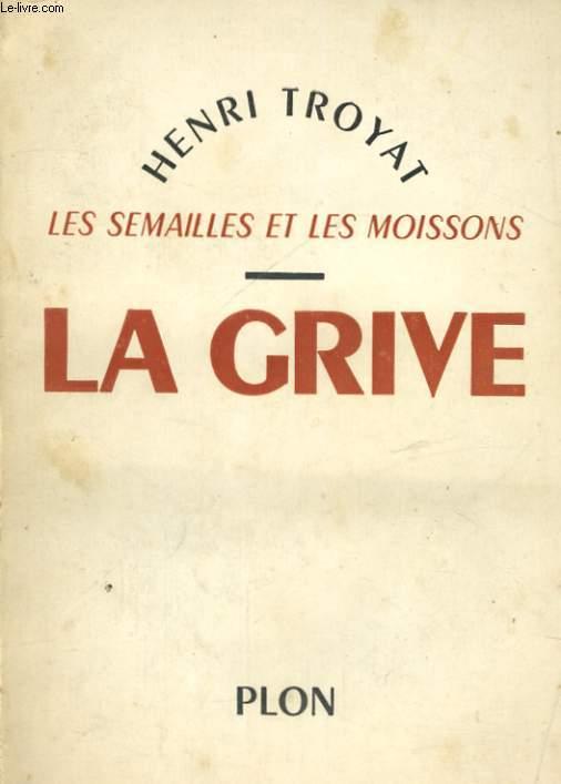 LES SEMAILLES ET LES MOISSONS - LA GRIVE