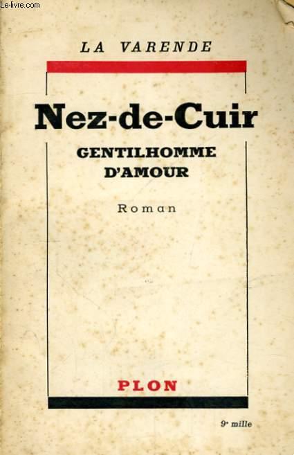 NEZ-DE-CUIR, GENTILHOMME D'AMOUR