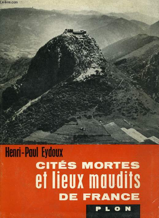 CITES MORTES ET LIEUX MAUDITS DE FRANCE
