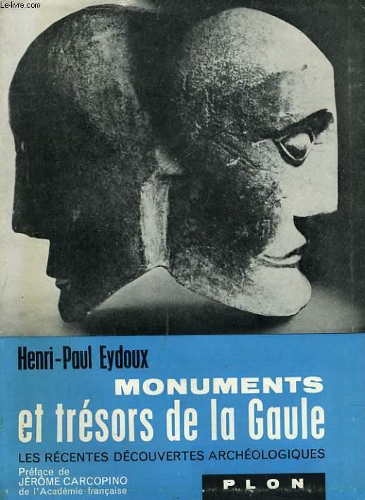 MONUMENTS ET TRESORS DE LA GAULE, LES RECENTES DECOUVERTES ARCHEOLOGIQUES