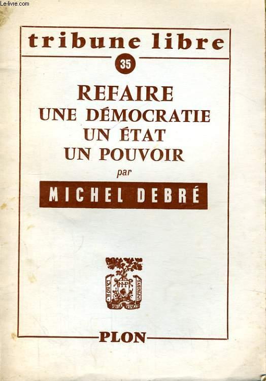 REFAIRE UNE DEMOCRATIE UN ETAT POUVOIR