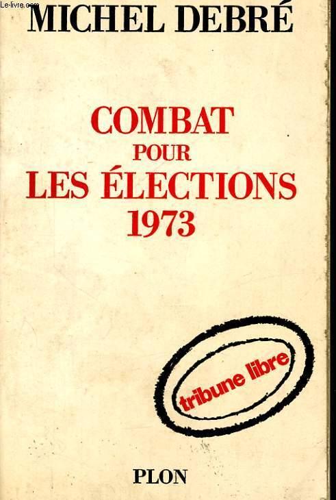 COMBAT POUR LES ELECTIONS 1973