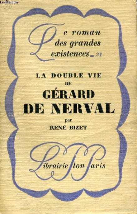 LA DOUBLE VIE DE GERARD DE NERVAL