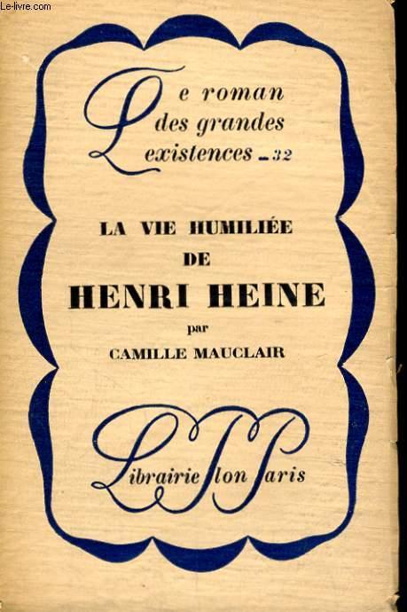LA VIE HUMILIEE DE HENRI HEINE