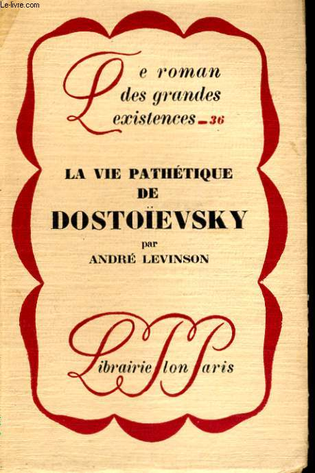 LA VIE PATHETIQUE DE DOSTOIEVSKY