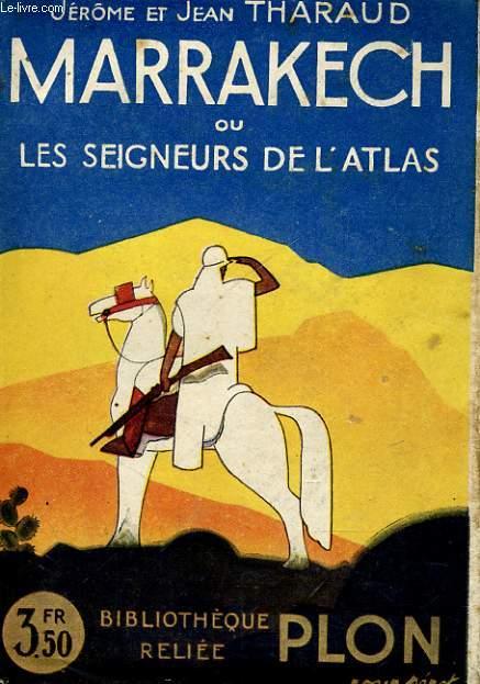 MARRAKECH OU LES SEIGNEURS DE L'ATLAS