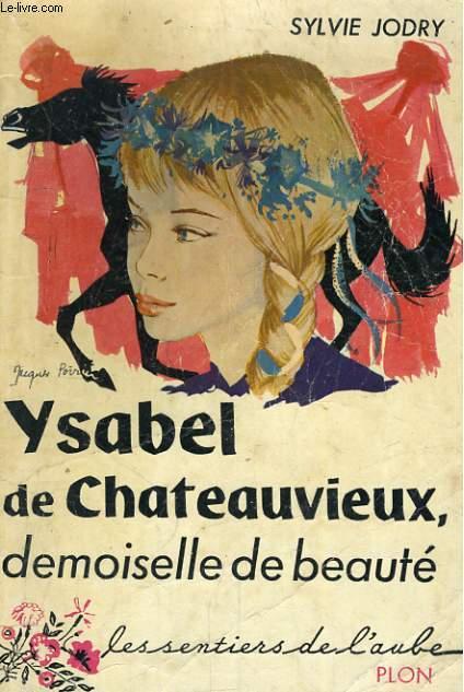 YSABEL DE CHATEAUVIEUX, DEMOISELLE DE BEAUTE