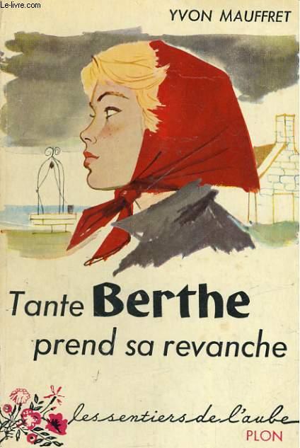 TANTE BERTHE PREND SA REVANCHE