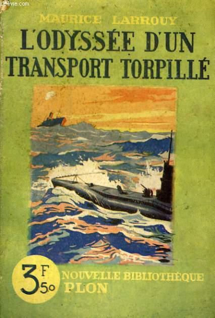 L'ODYSSEE D'UN TRANSPORT TORPILLE