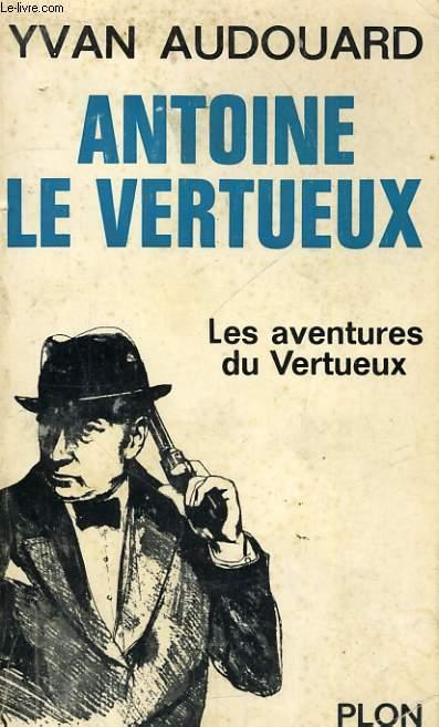 ANTOINE LE VERTUEUX