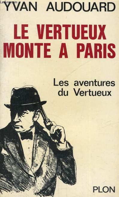 LE VERTUEUX MONTE A PARIS