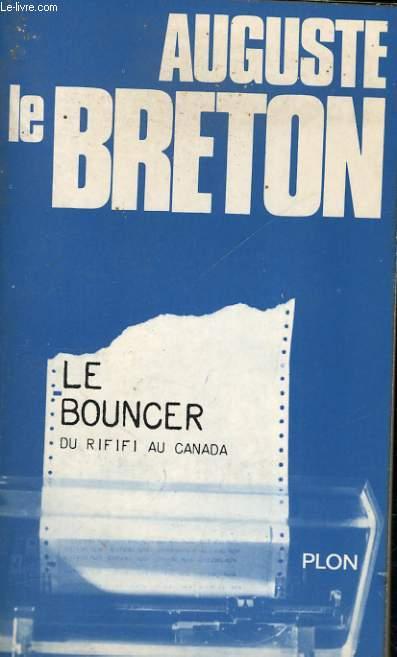 LE BOUNCER, DU RIFIFI AU CANADA