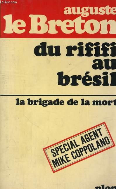 DU RIFIFI AU BRESIl - LA BRIGADE DE LA MORT