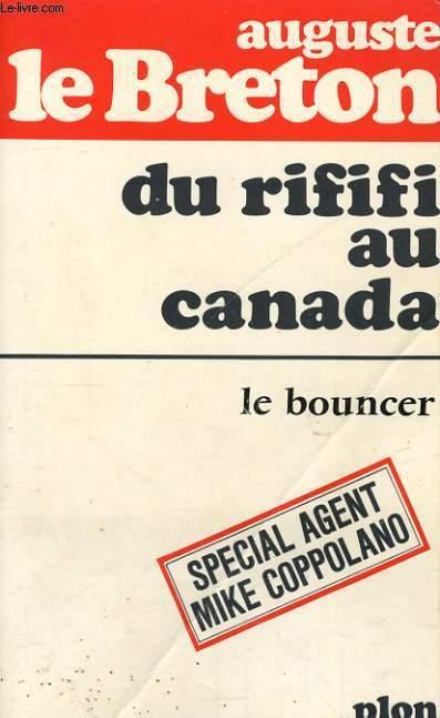 DU RIFIFI AU CANADA - LE BOUNCER
