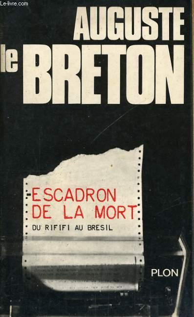ESCADRON DE LA MORT - DU RIFIFI AU BRESIL