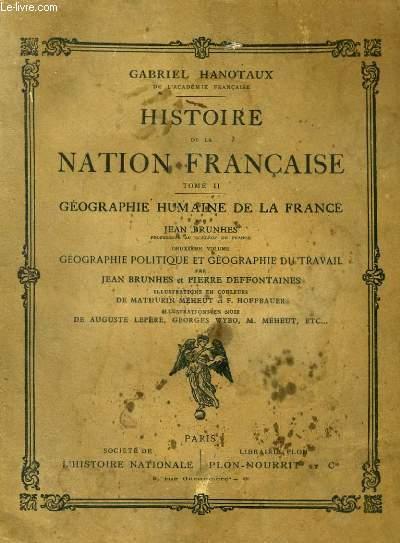 HISTOIRE DE LA NATION FRANCAISE, TOMES 1 et 2: GEOGRAPHIE HUMAINE DE LA FRANCE, 1er VOL: GEOGRAPHIE HUMAINE DE LA FRANCE, 2ème VOL: GEOGRAPHIE POLITIQUE ET GEOGRAPHIE DU TRAVAIL