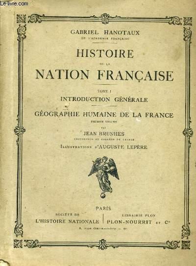 HISTOIRE DE LA NATION FRANCAISE, TOME 1: INTRODUCTION GENERALE - GEOGRAPHIE HUMAINE DE LA FRANCE