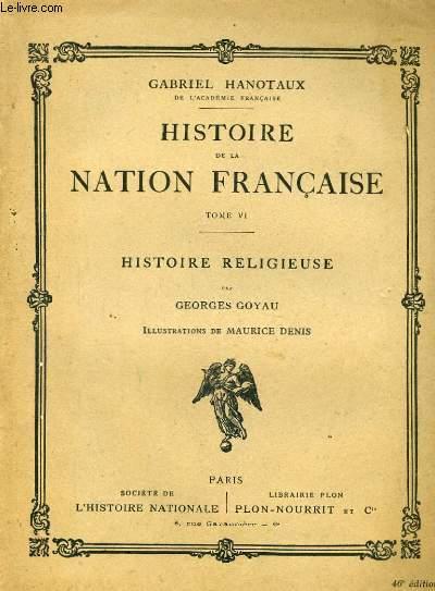 HISTOIRE DE LA NATION FRANCAISE, TOME 6: HISTOIRE RELIGIEUSE