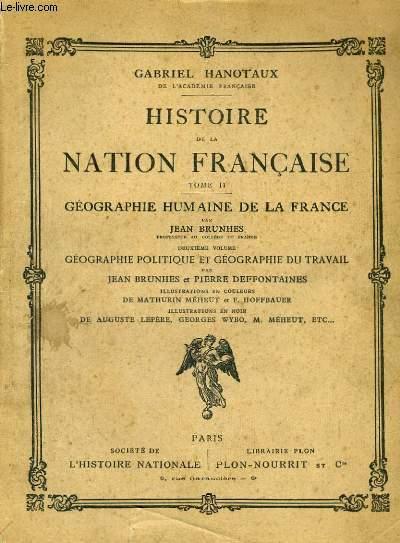 HISTOIRE DE LA NATION FRANCAISE, TOME 2: GEOGRAPHIE HUMAINE DE LA FRANCE, DEUXIEME VOLUME: GEOGRAPHIE POLITIQUE ET GEOGRAPHIE DU TRAVAIL