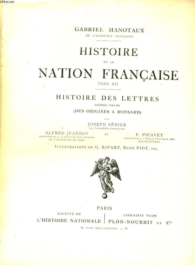 HISTOIRE DE LA NATION FRANCAISE, TOME 11: HISTOIRE DES LETTRES, PREMIER VOLUME: DES ORIGINES A RONSARD