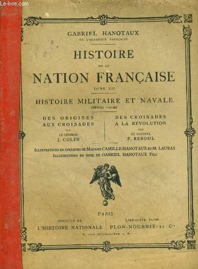 HISTOIRE DE LA NATION FRANCAISE, TOME 7: HISTOIRE MILITAIRE ET NAVALE, PREMIERE VOLUME