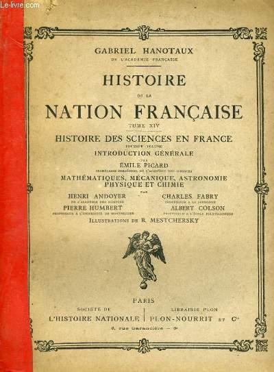 HISTOIRE DE LA NATION FRANCAISE, TOME 14: HISTOIRE DES SCIENCES EN FRANCE, 1er volume: INTRODUCTION GENERALE et MATHEMATIQUES, MECANIQUE, ASTRONOMIE, PHYSIQUE ET CHIMIE