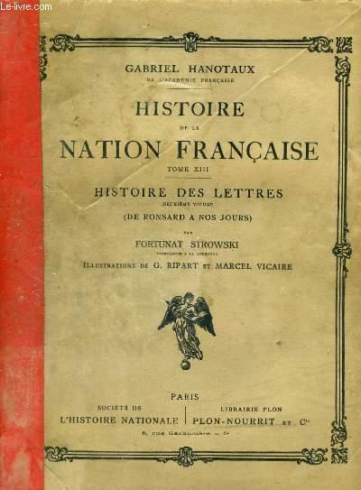 HISTOIRE DE LA NATION FRANCAISE, TOME 13: HISTOIRE DES LETTRES, DEUXIEME VOLUME: DE RONSARD A NOS JOURS