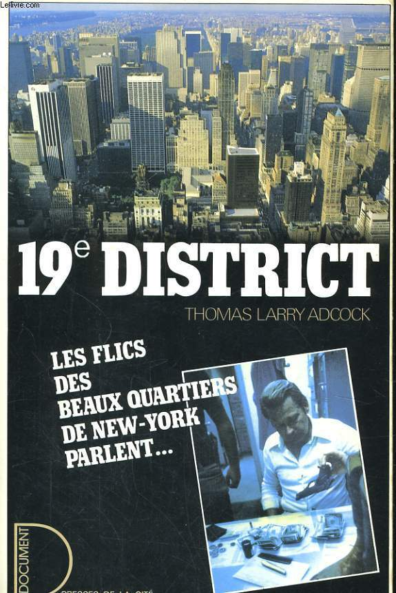 19� DISTRICT - LES FLICS DES BEAUX QUARTIERS DE NEW-YORK PARLENT...