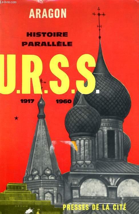HISTOIRE PARALLELE, HISTOIRE DE L'U.R.S.S. DE 1917 à 1960, TOMES 1 ET 2