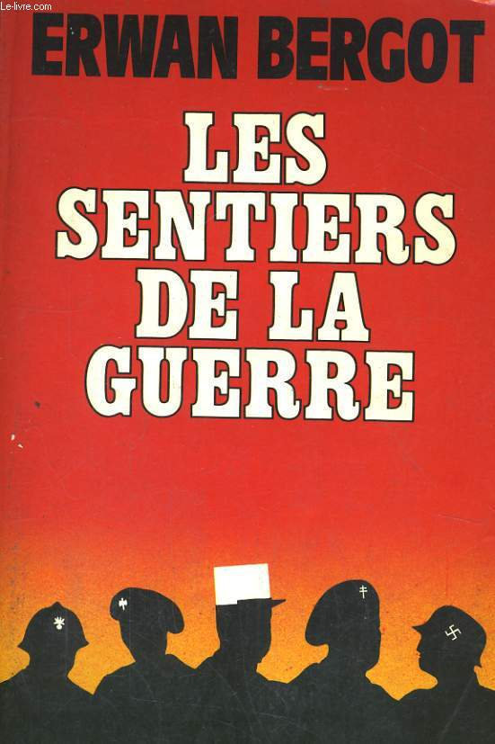 LES SENTIERS DE LA GUERRE