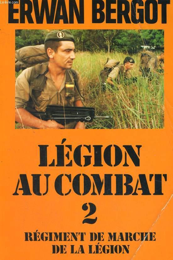 LEGION AU COMBAT, 2: REGIMENT DE MARCHE DE LA LEGION