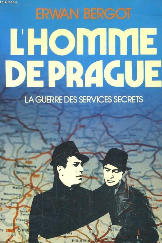 L'HOMME DE PRAGUE: LA GUERRE DES SERVICES SECRETS