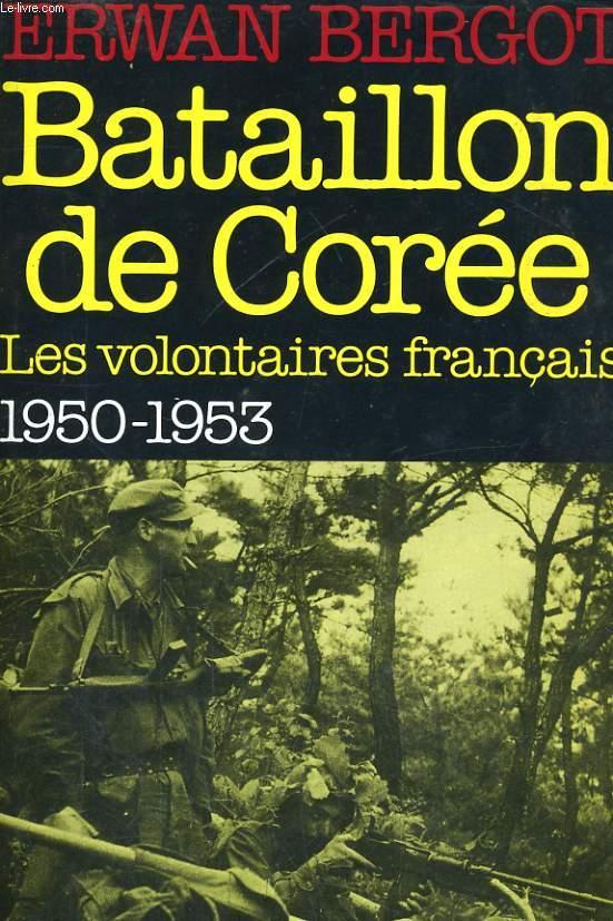 BATAILLON DE COREE, LES VOLONTAIRES FRANCAIS, 1950-1953