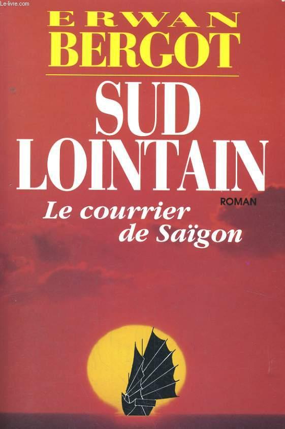 SUD LOINTAIN: LE COURRIER DE SAIGON