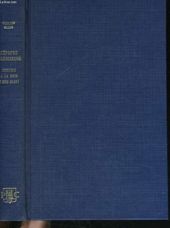 L'EPOPEE SILENCIEUSE, SERVICE A LA MER 1939-1940