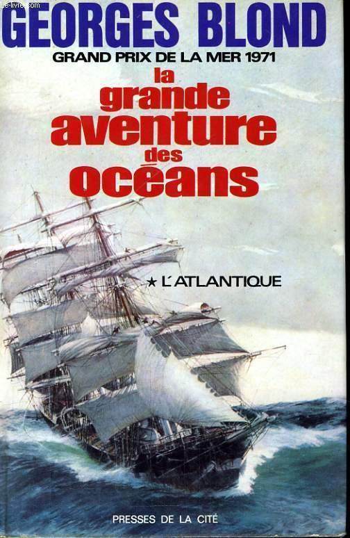 LA GRANDE AVENTURE DES OCEANS, TOME 1: L'ATLANTIQUE