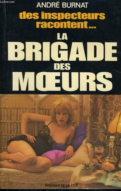 DES INSPECTEURS RACONTENT... LA BRIGADE DES MOEURS