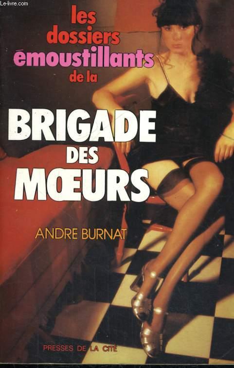 LES DOSSIERS EMOUSTILLANTS DE LA BRIGADE DES MOEURS