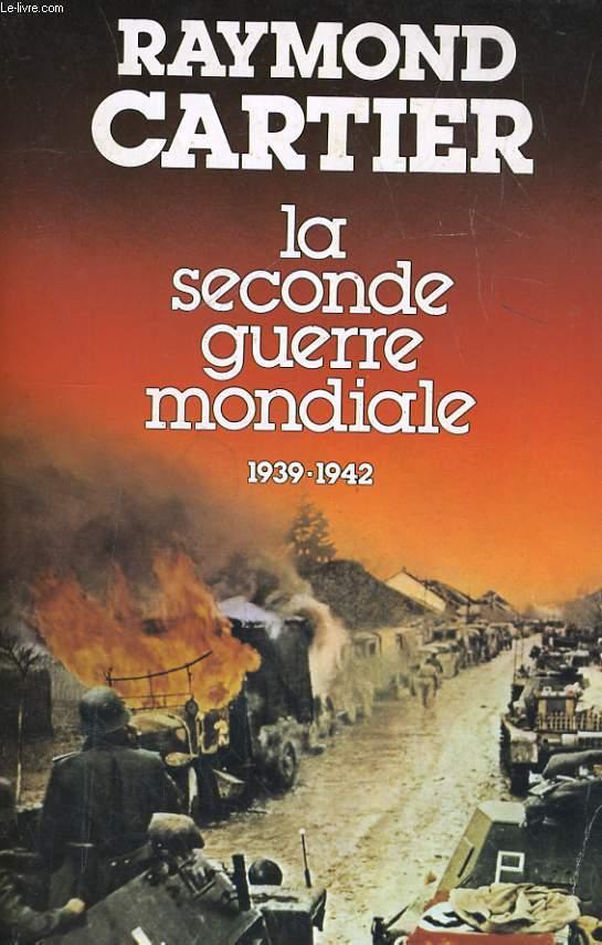 LA SECONDE GUERRE MONDIALE, TOME 1: 1939-1942