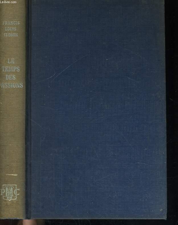 LE TEMPS DES PASSIONS - DE JEAN MOULIN A LA LIBERATION, 1943-1944