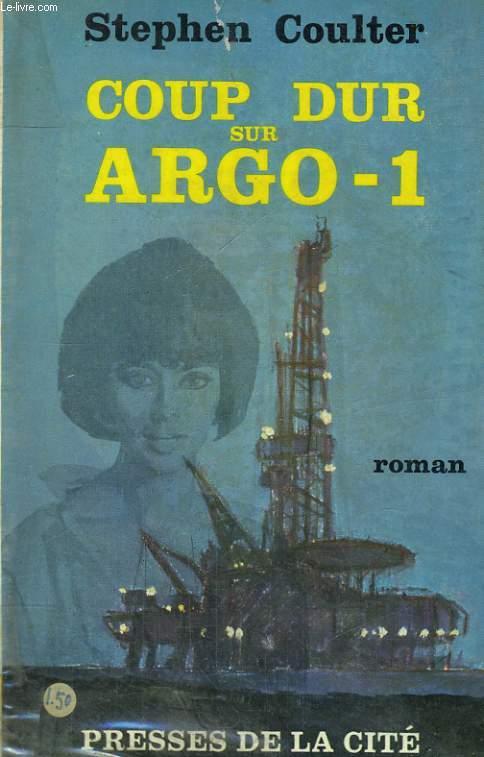 COUP DUR SUR ARGO-1