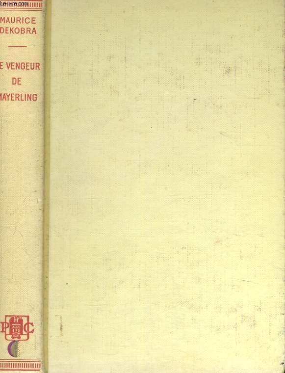 LE VENGEUR DE MAYERLING, UN COMPLOT CONTRE FRANCOIS-JOSEPH