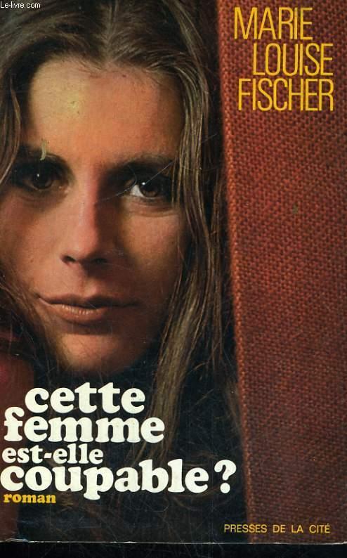 CETTE FEMME EST-ELLE COUPABLE ?