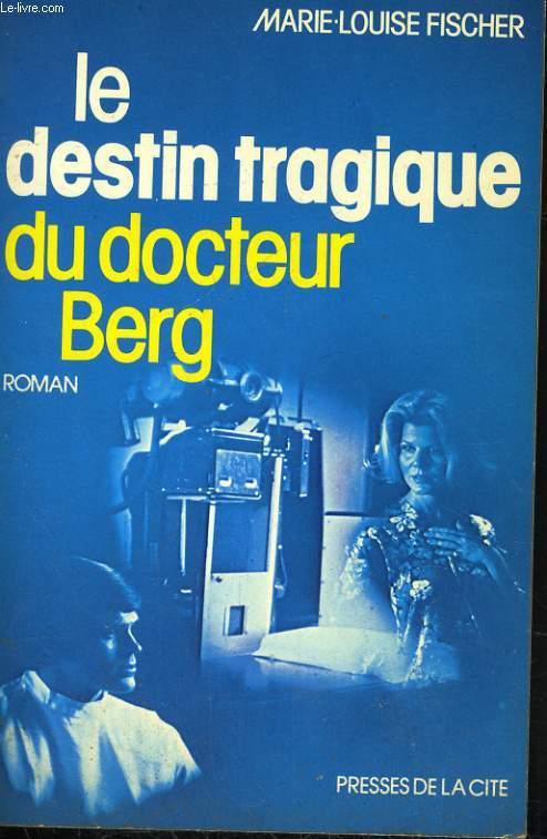 LE DESTIN TRAGIQUE DU DOCTEUR BERG
