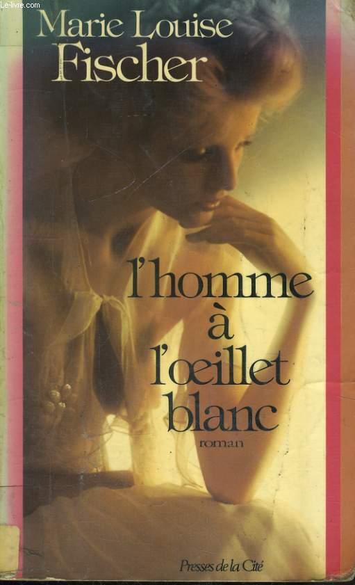 L'HOMME A L'OEILLET BLANC