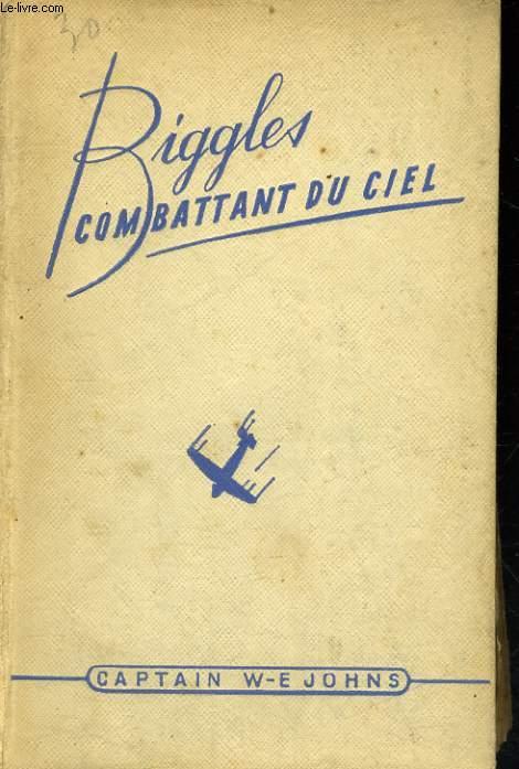 BIGGLES COMBATTANT DU CIEL