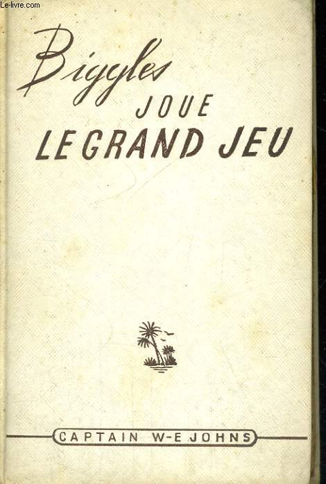 BIGGLES JOUE LE GRAND JEU