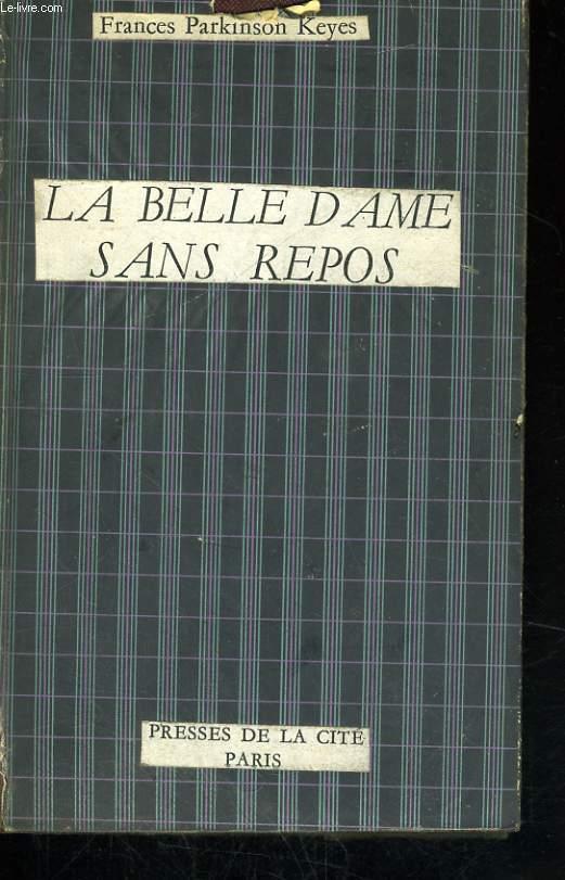 LA BELLE DAME SANS REPOS