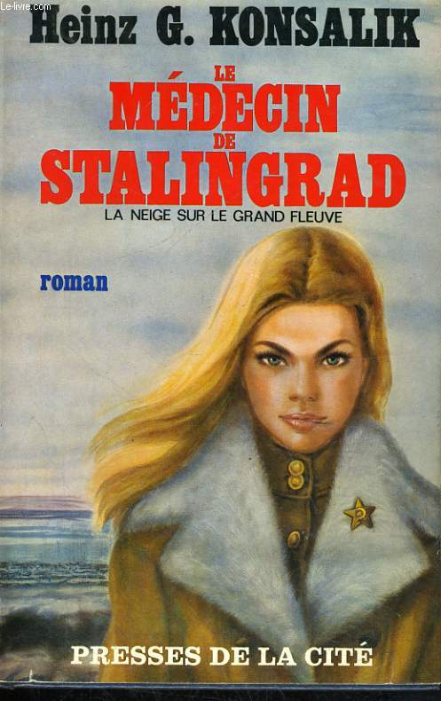 LE MEDECIN DE STALINGRAD, LA NEIGE SUR LE GRAND FLEUVE